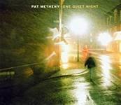 METHENY PAT - ONE QUIET NIGHT