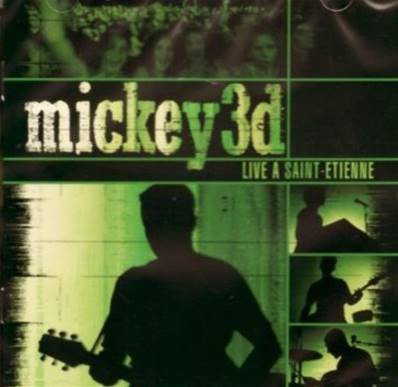 *CD* MICKEY 3D - LIVE A SAINT ETIENNE