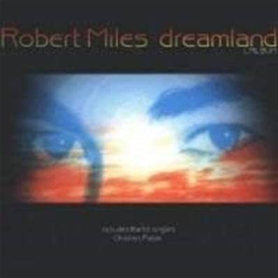 ROBERT MILES - DREAMLAND (ALBUM 1996)
