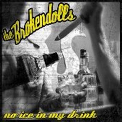 BROKENDOLLS - NO ICE IN MY DRINK
