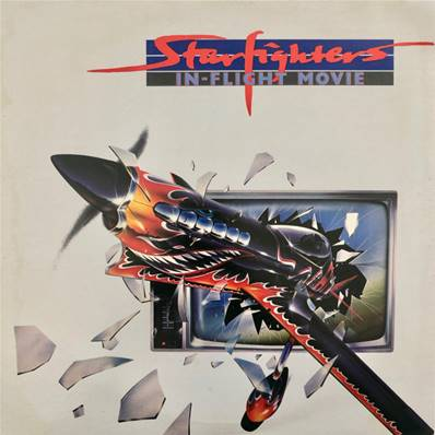STARFIGHTERS - IN FLIGHT MOVIE (HARD ROCK)