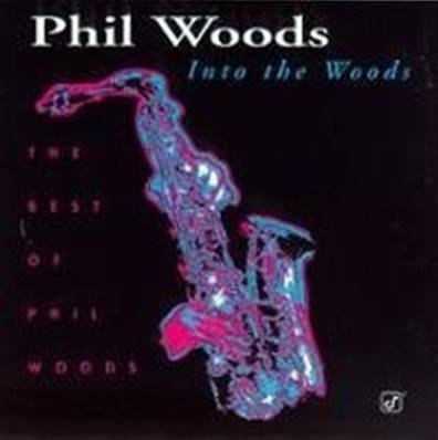 PHIL WOODS - INTO THE WOODS (JAZZ)