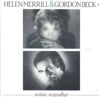 HELEN MERRILL AND GORDON BECK - NO TEARS... NO GOODBYES (1984)