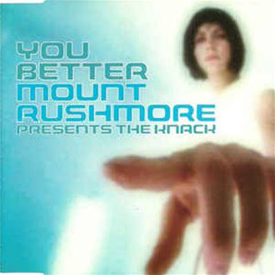 MOUNT RUSHMORE PRESENT THE KNACK - YOU BETTER