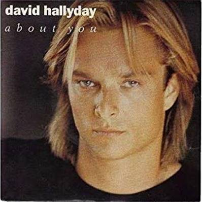 DAVID HALLYDAY - ABOUT YOU (1990)