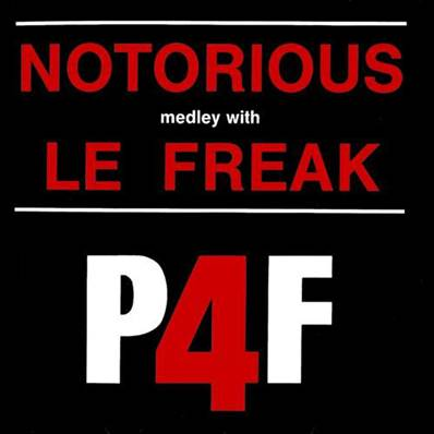 P 4 F - NOTORIOUS MEDLEY WITH FREAK