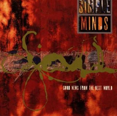 *CD.* SIMPLE MINDS - GOOD NEWS FROM THE NEXT WORLD