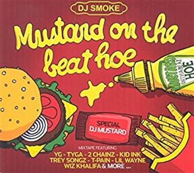 *CD.* DJ SMOKE - MUSTARD ON THE BEAT HOE