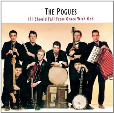 THE POGUES - IF I SHOULD FALL FROM GRACE WITH GOD (ALBUM 1987)
