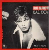 DEN HARROW - BAD BOY (MAXI VERSION 5:50) (1985)