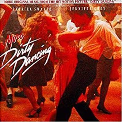 *CD.* MORE DIRTY DANCING (MORE MUSIC FROM THE HIT MOTION PICTURE DIRTY DANCING)