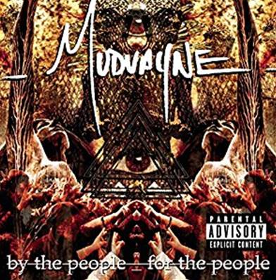 MUDVAYNE - BY THE PEOPLE FOR THE PEOPLE (HEAVY METAL)