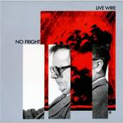 LIVE WIRE - NO FRIGHT (ALBUM 1980)
