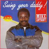 MIKE ANTHONY - SWING YOUR DADDY (1982)
