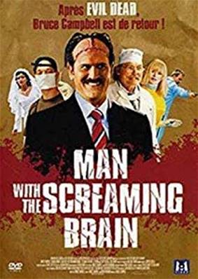 MAN WITH THE SCREAMING BRAIN (FILM 2007) (COMEDIE)