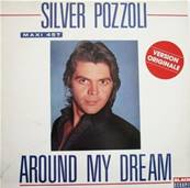 SILVER POZZOLI - AROUND MY DREAM (1985)