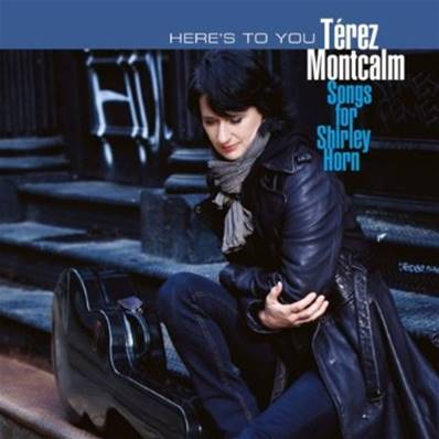*CD* MONTCALM TEREZ - HERE S TO YOU-SONGS FOR SHIRLEY HORN (JAZZ)