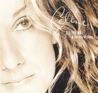 CELINE DION - ALL THE WAY...A DECADE OF SONG (BEST OF)