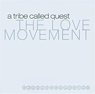 A TRIBE CALLED QUEST - THE LOVE MOVEMENT (ALBUM 1998) (RAP US)