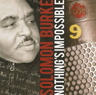 CD SOLOMON BURKE (2010) - IMPORT - NOTHING S IMPOSSIBLE