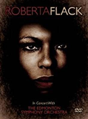 *DVD.* ROBERTA FLACK - IN CONCERT WITH THE EDMONTON SYMPHONY ORCHESTRA