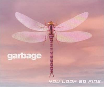 GARBAGE - YOU LOOK SO FINE (CD 3 TITRES)