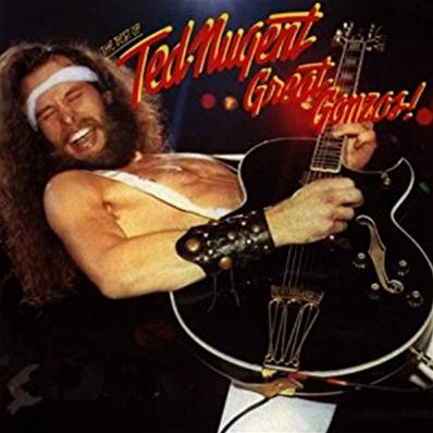 NUGENT TED - THE BEST OF TED NUGENT - GREAT GONZOS
