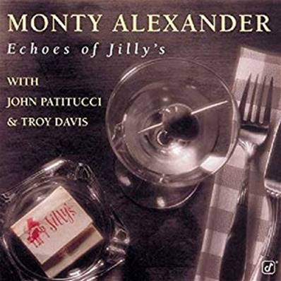 MONTY ALEXANDER - ECHOES OF JILLY'S (JAZZ)