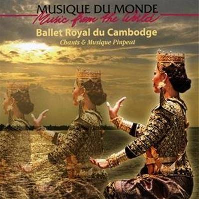 BALLET ROYAL DU CAMBODGE - CHANTS ET MUSIQUE PINPEAT