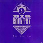 BIG COUNTRY - THE CROSSING (ROCK)