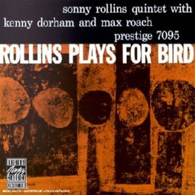 SONNY ROLLINS - ROLLINS PLAYS FOR BIRD (JAZZ)