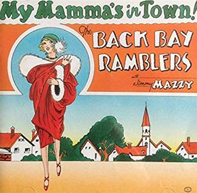 BACK BAY RAMBLERS - MY MAMMA S BACK IN TOWN! (JAZZ)
