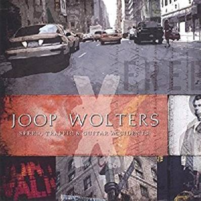 JOOP WOLTERS - SPEED TRAFICS AND GUITAR ACCIDENTS