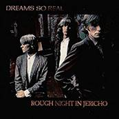 DREAMS SO REAL - ROUGH NIGHT IN JERICHO 1988