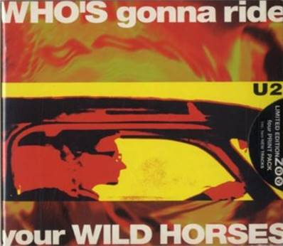 U2 - WHO'S GONNA RIDE YOUR WILD HORSES (1992) (MAXI CD)