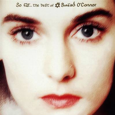 SINEAD O'CONNOR - SO FAR (THE BEST OF)