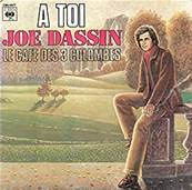 JOE DASSIN - A TOI / LE CAFE DES 3 COLOMBES