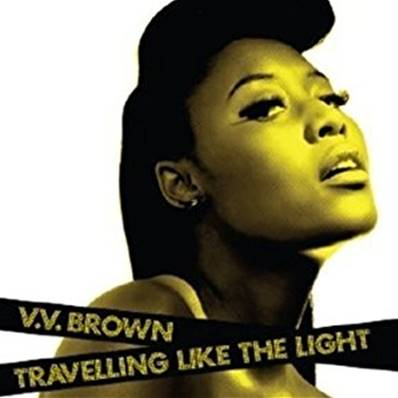 V.V. BROWN - TRAVELLING LIKE THE LIGHT (INCLUS LE TITRE BONUS:NO BONSOIR) (2009)