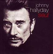 JOHNNY HALLYDAY - SEUL (INCLUS LE CHANT DES PARTISANS)