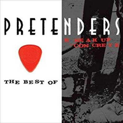 THE PRETENDERS - THE BEST OF (BREAK UP THE CONCRETE)