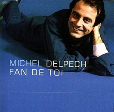 MICHEL DELPECH - FAN DE TOI (2 CD) (COMPILATION)