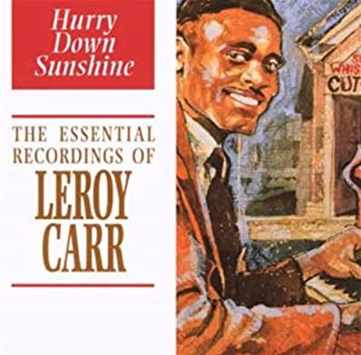 *CD.* LEROY CARR - HURRY DOWN SUNSHINE (COMPILATION 1995) (BLUES)