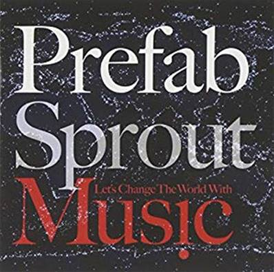 *CD.* PREFAB SPROUT - LET'S CHANGE THE WORLD WITH MUSIC (ALBUM 2009)