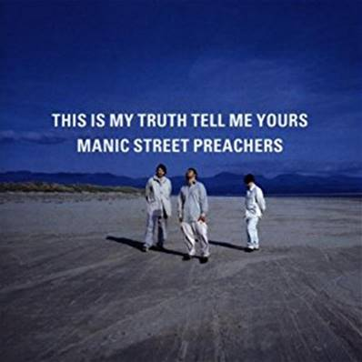 THE MANIC STREET PREACHERS - THIS IS MY TRUTH TELL ME YOURS (ROCK)