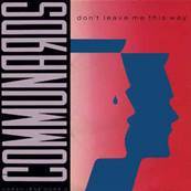 THE COMMUNARDS - DON T LEAVE ME THIS WAY