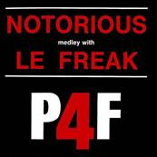 P 4 F - NOTORIOUS MEDLEY WITH LE FREAK