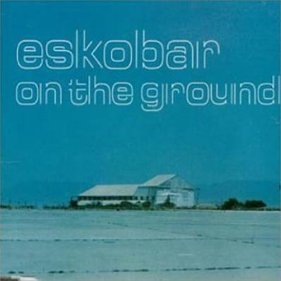 ESKOBAR - ON THE GROUND