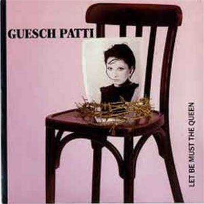 GUESH PATTI - LET BE MUST THE QUEEN