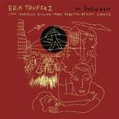 ERIK TRUFFAZ - IN BETWEEN (INCLUS UN DVD) (JAZZ)