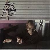 MOON MARTIN - MYSTERY TICKET (1982)